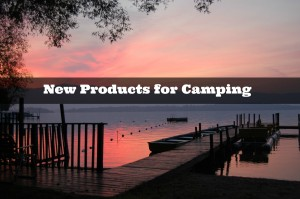 New products for camping